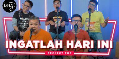 Ingatlah Hari Ini - Project Pop