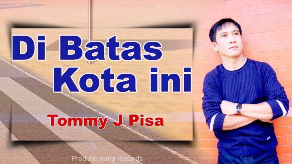 Tommy J Pisa Di Batas Kota Ini